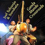 "Joel Sebunjo & Sundiata: Ganda Mande Crossroads - <font color=""bf0606""><i>DOWNLOAD ONLY</i></font> MCM-4018"