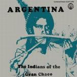 "Argentina: The Indians of the Gran Chaco <font color=""bf0606""><i>DOWNLOAD ONLY</i></font> LAS-7295"
