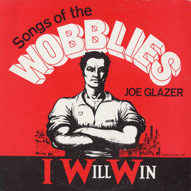 I Will Win: Songs of the Wobblies CD