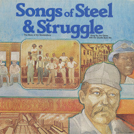 Songs of Steel and Struggle: The Story of the Steelworkers CD