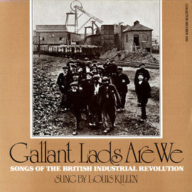 Gallant Lads are We: Songs of the British Industrial Revolution CD