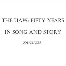 The UAW: Fifty Years in Song and Story CD