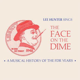 Face on the Dime: A Musical History of the FDR Years CD