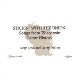 Stickin' With the Union: Songs from Wisconsin Labor History CD