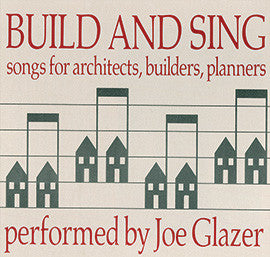 Build and Sing: Songs for Architects, Builders and Planners CD
