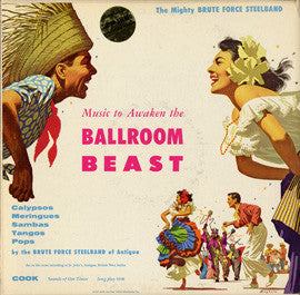 Music to Awaken the Ballroom Beast (1957)  The Brute Force Steel Band CD