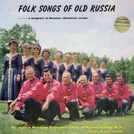 Folk Songs of Old Russia-A Program of Russian-Ukrainian Songs (1961)  St. John's Russian Orthodox Choir CD
