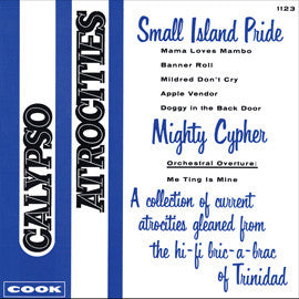 Calypso Atrocities (1962)  Small Island Pride, Lord Commander, The Mighty Cypher CD
