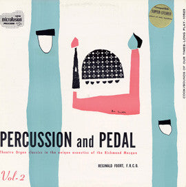 Reginald Foort:  Percussion and Pedal  Pipe Organ in the Mosque, Vol. 2 (1952) CD
