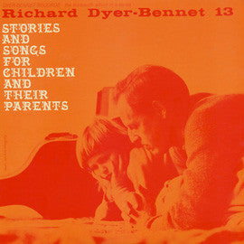 Richard Dyer-Bennet  Bennet 13, Stories and Songs for Children and Their Parents (1964) CD