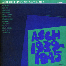 American Folk Anthologies  Asch Recordings 1939-45 Vol. 2, Folk Singers with Woody Guthrie, Lead Belly, Pete Seeger, Hobart Smith and others (1967) CD