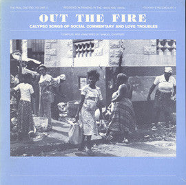 Real Calypso, Vol. 2: Out the Fire: Calypso Songs of Social Commentary and Love Troubles (1981)  CD