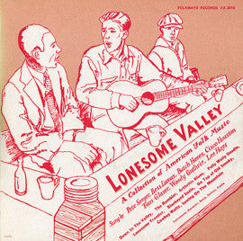 American Folk Anthologies  Lonesome Valley with Woody Guthrie, Pete Seeger, Cisco Houston, others (1951) CD