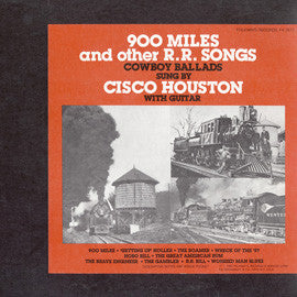 "Cisco Houston  ""900 Miles"" and Other Railroad Songs (1953) CD"