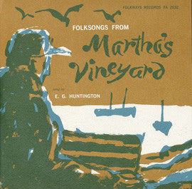 E.G. Huntington  Folk Songs from Martha's Vineyard, Massachusetts (1957) CD