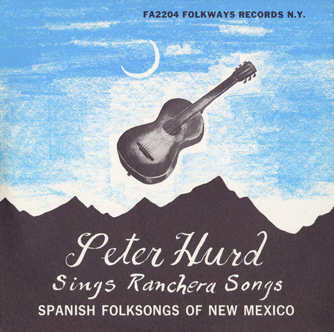 Peter Hurd  Spanish Folksongs of New Mexico (1957) CD