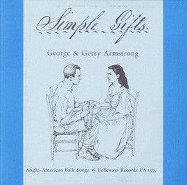 George and Gerry Armstrong  Simple Gifts, Anglo-American Folksongs (1961) CD