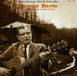 George Davis  When Kentucky Had No Union Men (1967) CD