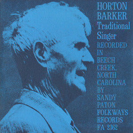 Horton Barker  Traditional Singer, Recorded in Beech Creek, N.C. (1962) CD
