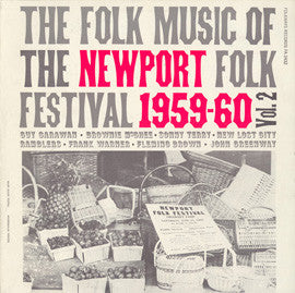 American Folk Anthologies  Folk Music of the Newport Folk Festival, Vol. 2 with Guy Carawan, Brownie and Sonny, Fleming Brown, others (1961) CD