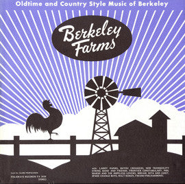 American Folk Anthologies  Berkeley Farms, Oldtime and Country Style Music of Berkeley, California with Spare Change Boys, New Tranquility String Band CD
