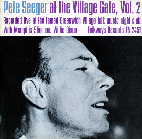 Pete Seeger  At the Village Gate Vol. 2 with Memphis Slim and Willie Dixon (1962) CD