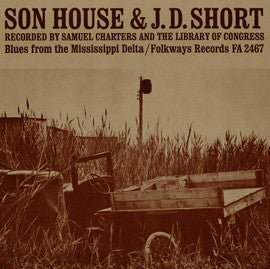 Blues from the Misissippi Delta (1963)  Son House and J.D. Short CD