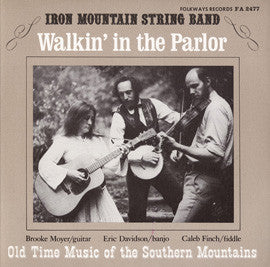 Walkin' in the Parlor:  Old Time Music of the Southern Mountains (1975)  CD
