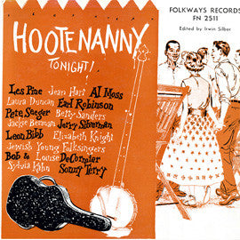 American Folk Anthologies  Hootenanny Tonight! With Earl Robinson, Pete Seeger, Jackie Berman, Sonny Terry, others (1959) CD