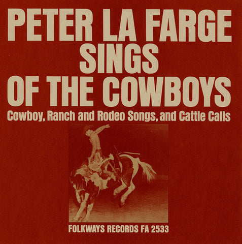 Peter La Farge  Sings of the Cowboys-Cowboy, Ranch and Rodeo Songs, and Cattle Calls (1963) CD