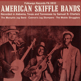 American Folk Anthologies  American Skiffle Bands with Gus Cannon, The Memphis Jug Band and The Mobile Strugglers (1957) CD