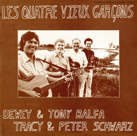 Dewey and Tony Balfa, Tracy and Peter Schwarz  Les Quartre Vieux Garcons (1984) CD