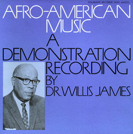 Afro-American Music  A Demonstration Recording (1970)  Dr. Willis James 2 CD set