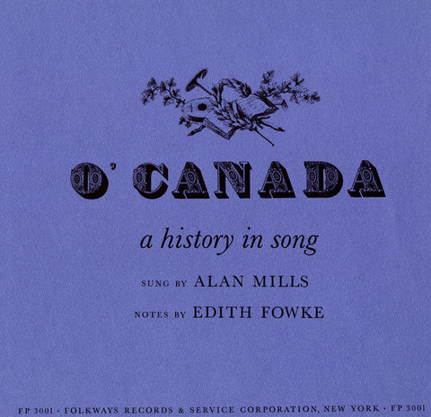 O' Canada  A History in Song (1956)  Alan Mills CD