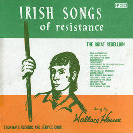 Irish Songs of Resistance-The Great Rebellion (1956)  Wallace House CD