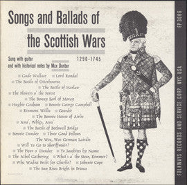 Songs and Ballads of the Scottish Wars, 1290-1745 (1956)  Max Dunbar CD