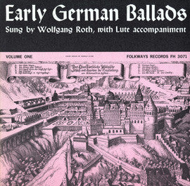 Early German Ballads, Vol. 1  1280-1619 (1960)  Wolfgang Roth CD