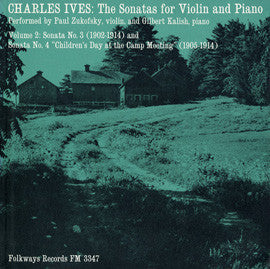 Charles Ives  The Sonatas for Violin and Piano, Vol. 2  Paul Zukofsky, violin and Gilbert Kalish, piano (1964) CD