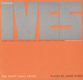James Sykes  Charles Ives  The Short Pieces (1964) CD