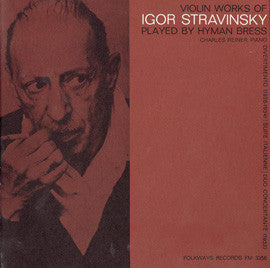 Violin Works of Igor Stravinsky: Hyman Bress, violin and Charles Reiner, piano (1964) CD