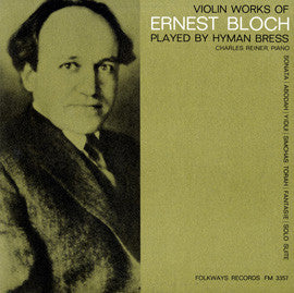 Violin Works of Ernest Bloch  Hyman Bress, violin and Charles Reiner, piano (1964) CD