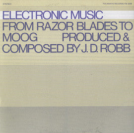 J.D. Robb  Electronic Music from Razor Blades to Moog (1970) CD