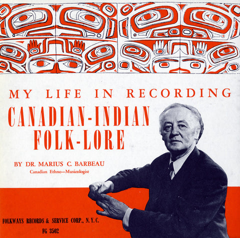 My Life in Recording Canadian-Indian Folk-Lore (1957)  Marius C. Barbeau CD