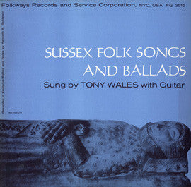 Sussex Folk Songs and Ballads (1957)  Tony Wales CD