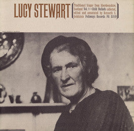 Traditional Singer from Aberdeenshire, Scotland, Vol. 1  Child Ballads (1961)  Lucy Stewart CD