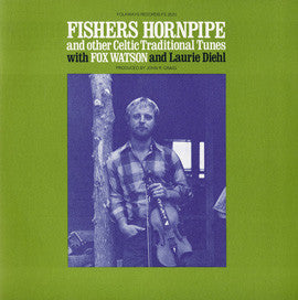 Fisher's Hornpipe and Other Traditional Celtic Tunes (1977)  Fox Watson CD