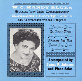 W.C. Handy Blues Sung by His Daughter in Traditional Style with James P. Johnson, Piano (1958)  CD