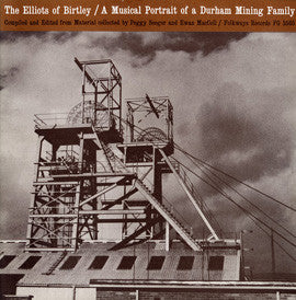 A Musical Portrait of a Durham Mining Family (1961)  The Elliots of Birtley CD
