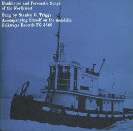 Stanley G. Triggs  Bunkhouse and Forecastle Songs of the Northwest (1961) CD