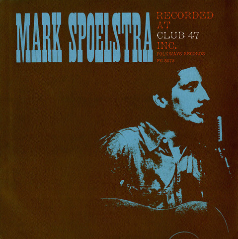 Mark Spoelstra  Recorded at Club 47 (1963) CD